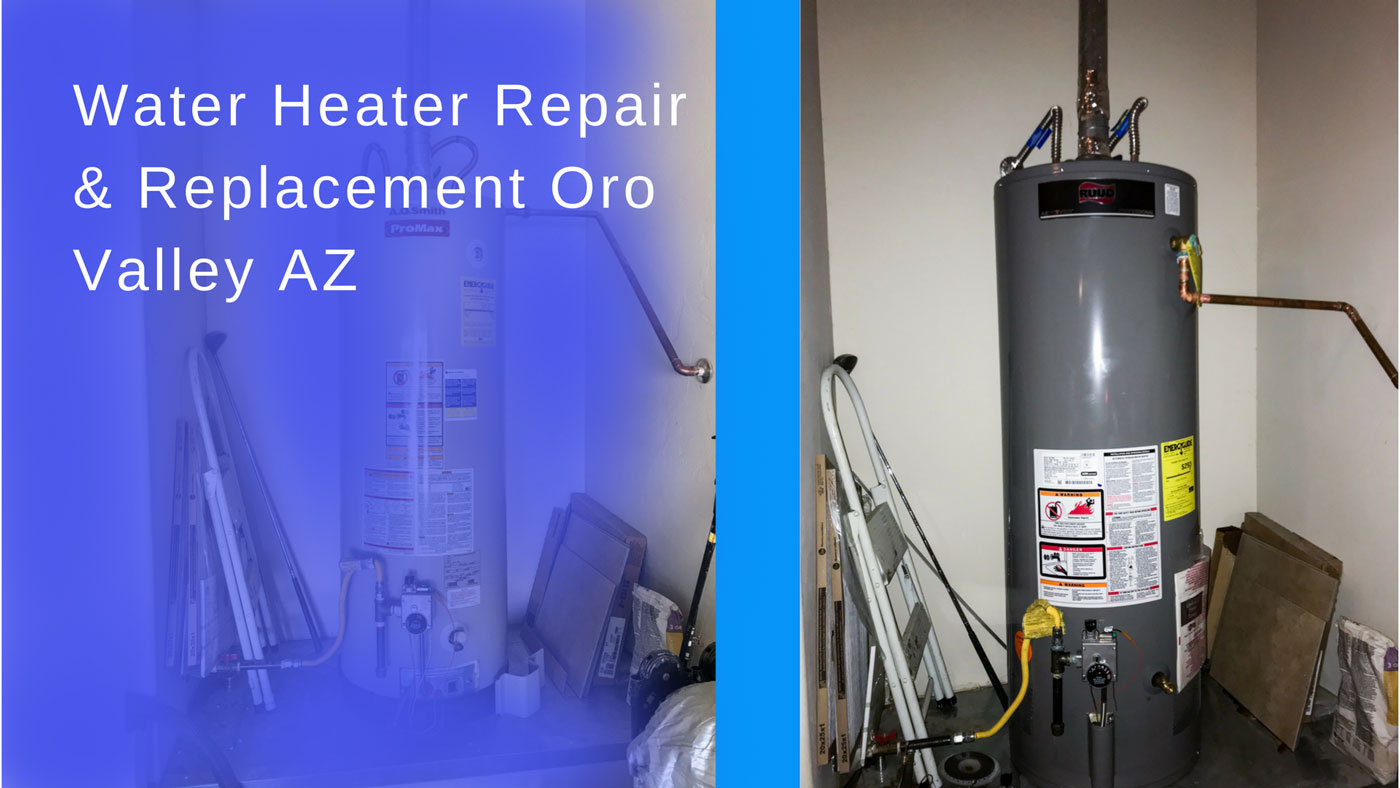 Water Heater Repair Amp Replacement Oro Valley Az Plumber