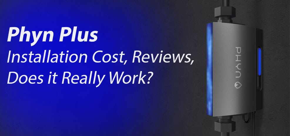 Phyn Plus Installation Cost Reviews Does It Work